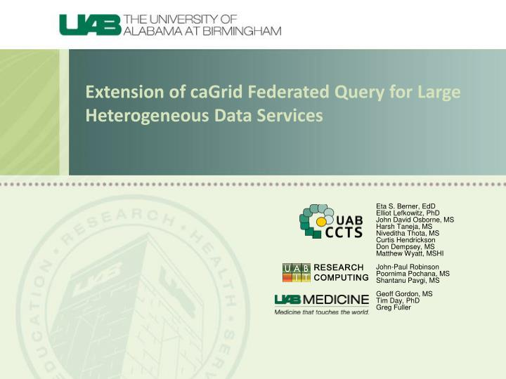 extension of cagrid federated query for large heterogeneous data services n.