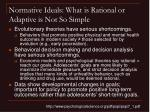 normative ideals what is rational or adaptive is not so simple