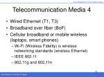 telecommunication media 4