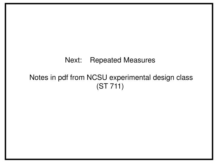Next:    Repeated Measures