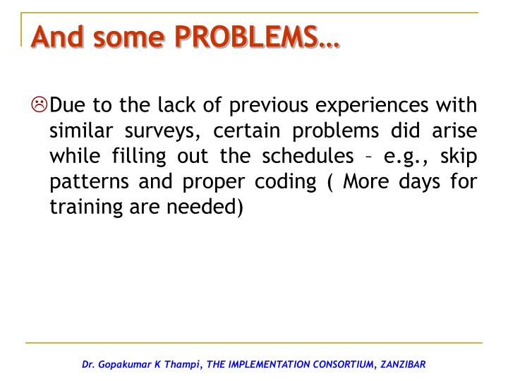 And some PROBLEMS…