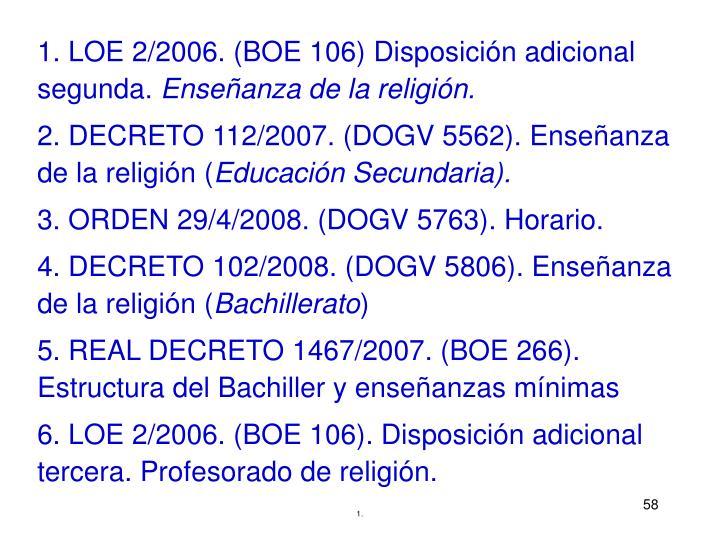 1. LOE 2/2006. (BOE 106)