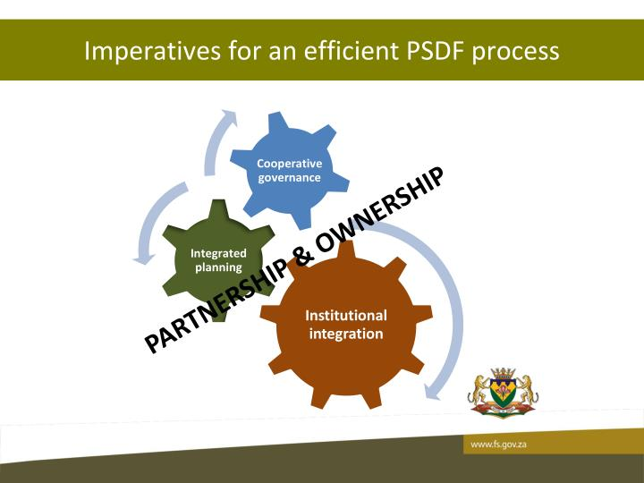 Imperatives for an efficient PSDF process