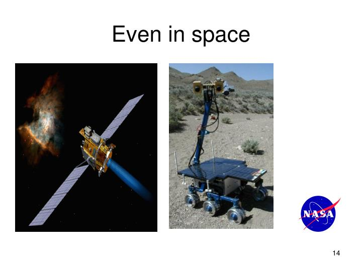Even in space