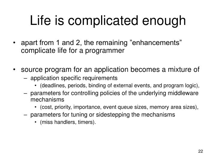 Life is complicated enough