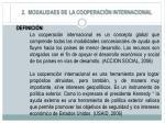 2 modalidaes de la cooperaci n internacional