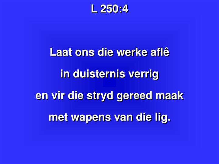 L 250:4