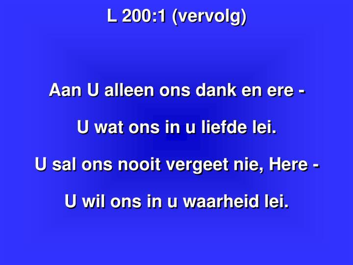L 200:1 (vervolg)