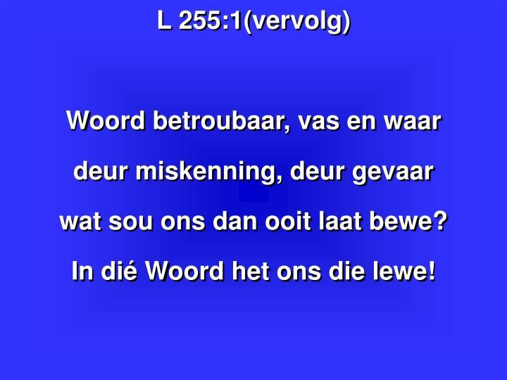 L 255:1(vervolg)