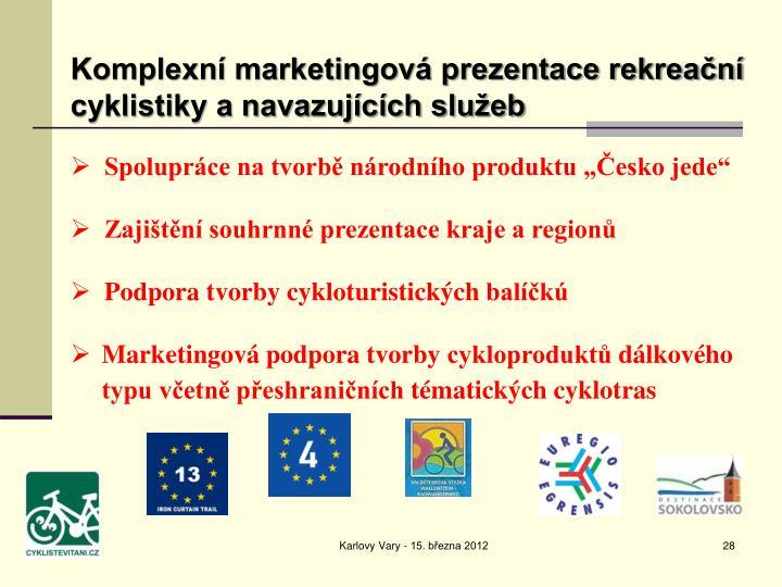 Komplexní marketingová prezentace rekreační cyklistiky a navazujících služeb