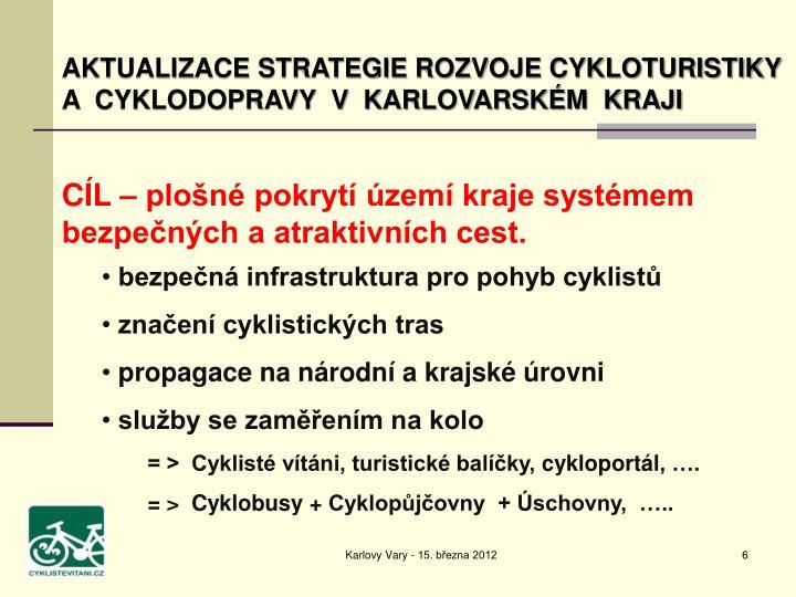 AKTUALIZACE STRATEGIE ROZVOJE CYKLOTURISTIKY A  CYKLODOPRAVY  V  KARLOVARSKÉM  KRAJI