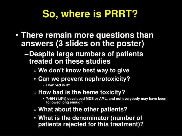 So, where is PRRT?