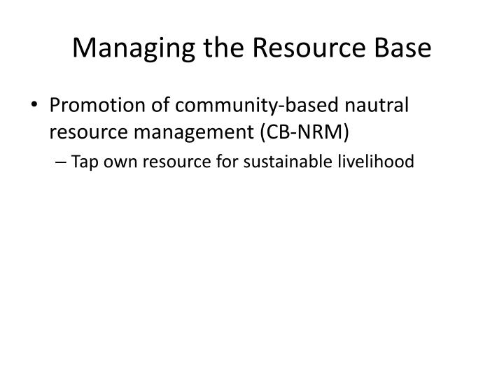 Managing the Resource Base