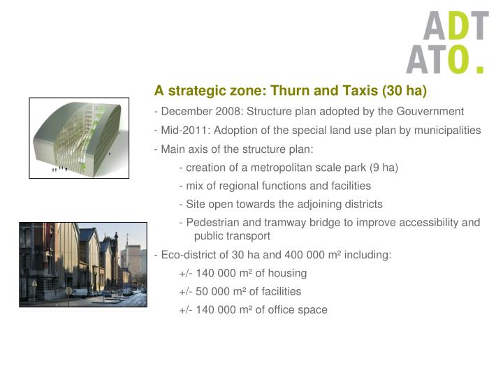 A strategic zone: Thurn and Taxis (30 ha)