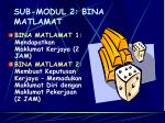 sub modul 2 bina matlamat