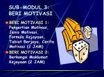 sub modul 3 beri motivasi