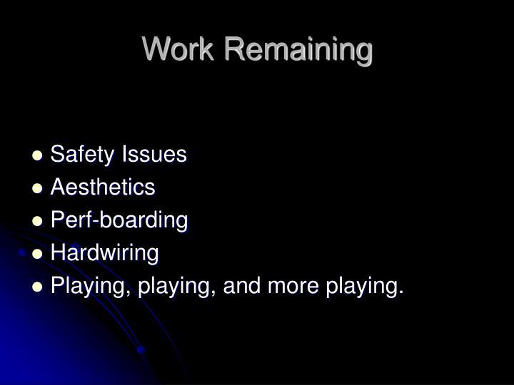 Work Remaining