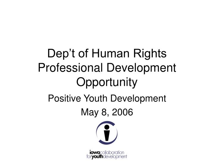 dep t of human rights professional development opportunity n.