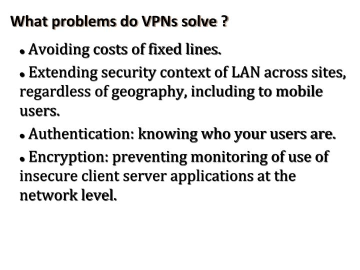 Avoiding costs of fixed lines.