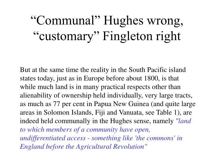 """Communal"" Hughes wrong, ""customary"" Fingleton right"