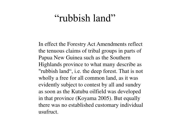 """rubbish land"""