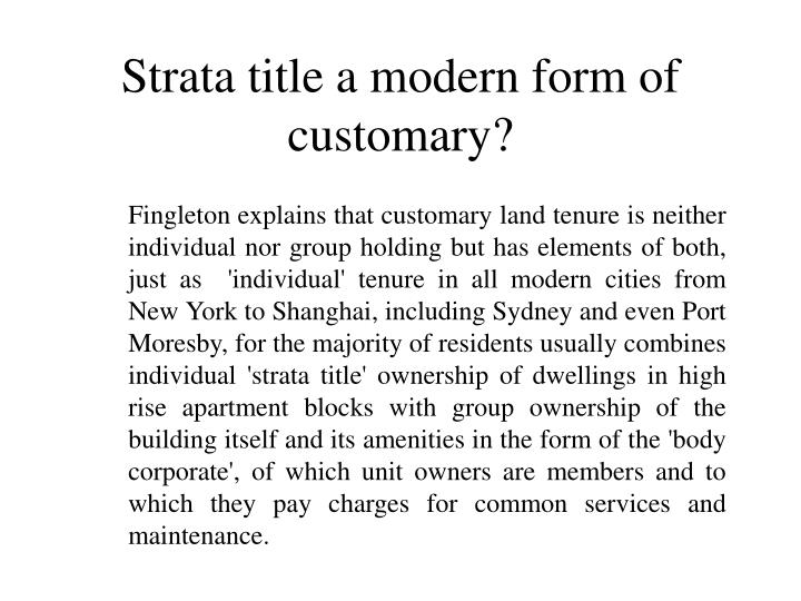 Strata title a modern form of customary?