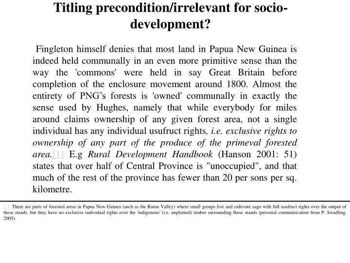 Titling precondition/irrelevant for socio-development?