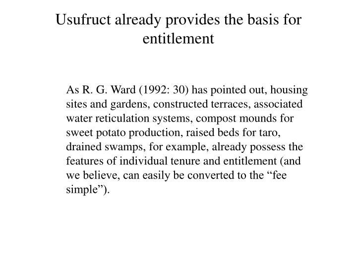 Usufruct already provides the basis for entitlement