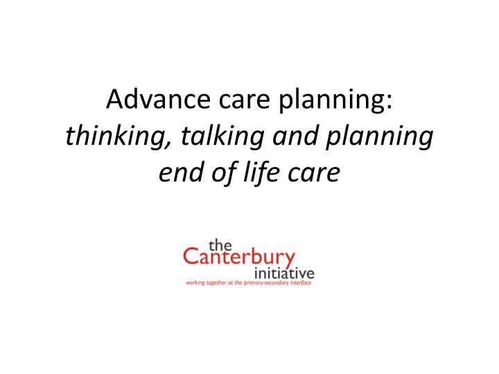 advance care planning thinking talking and planning end of life care n.