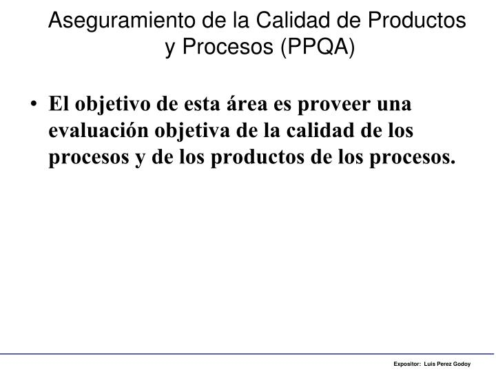 Aseguramiento de la calidad de productos y procesos ppqa