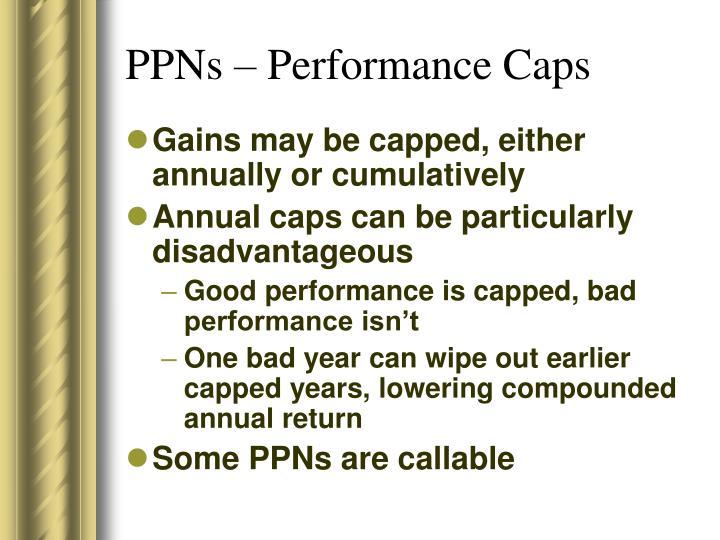 PPNs – Performance Caps