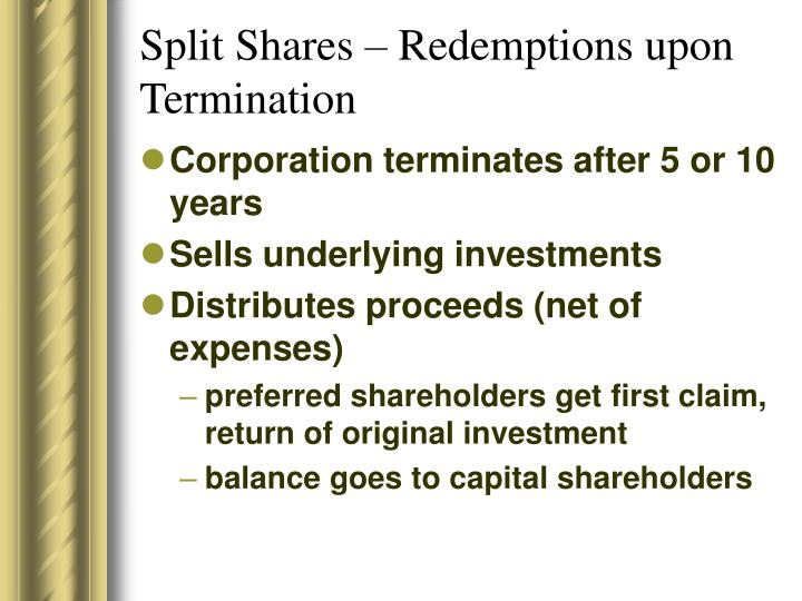Split Shares – Redemptions upon Termination