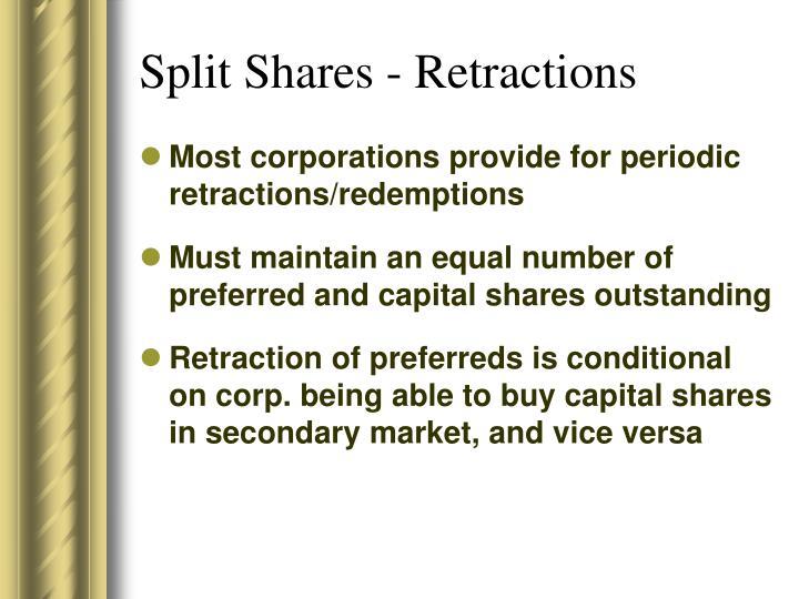Split Shares - Retractions