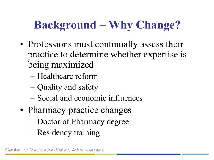 Background – Why Change?