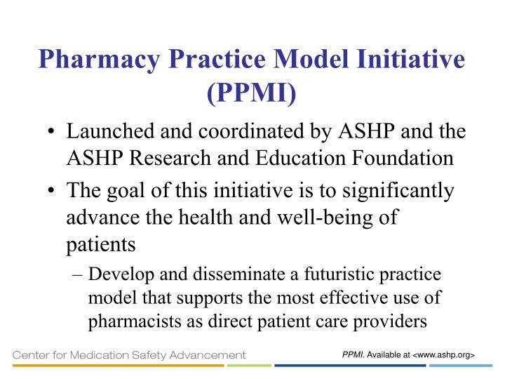 Pharmacy Practice Model Initiative (PPMI)