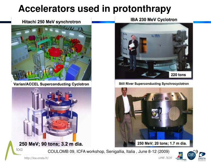 Accelerators used in protonthrapy