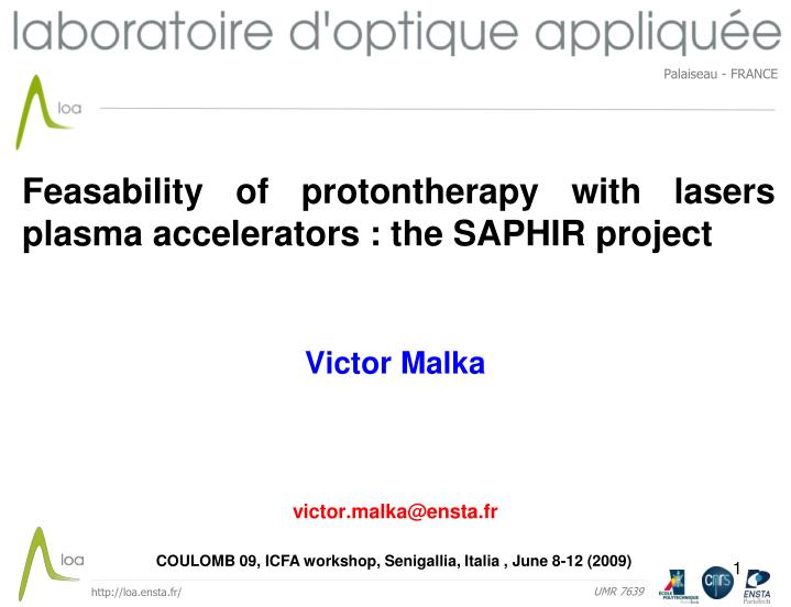 Feasability of protontherapy with lasers plasma accelerators the saphir project