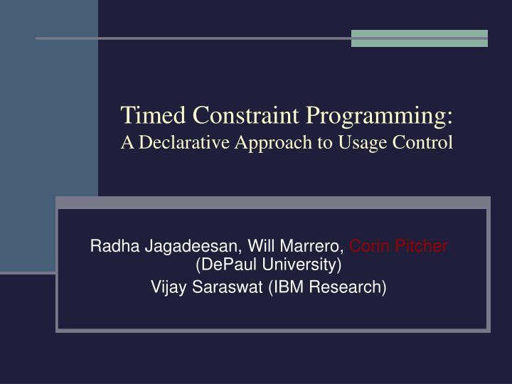 Timed constraint programming a declarative approach to usage control