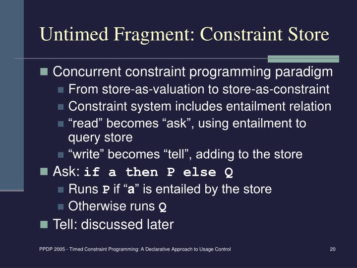 Untimed Fragment: Constraint Store