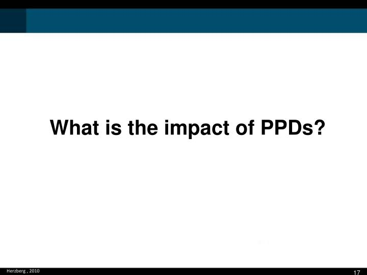 What is the impact of PPDs?