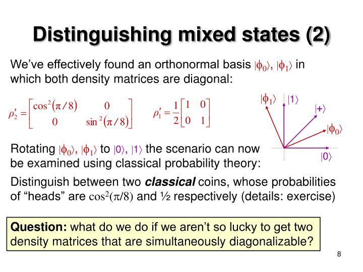 Distinguishing mixed states (2)