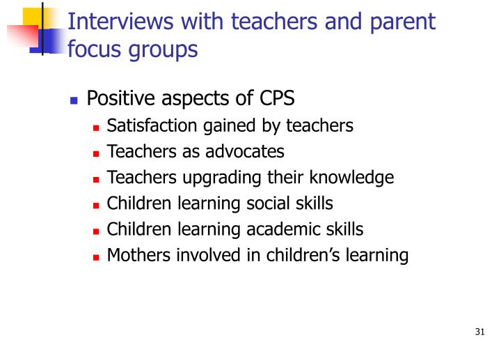 Interviews with teachers and parent focus groups