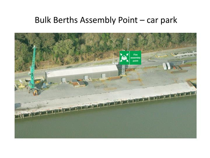 Bulk Berths Assembly Point – car park