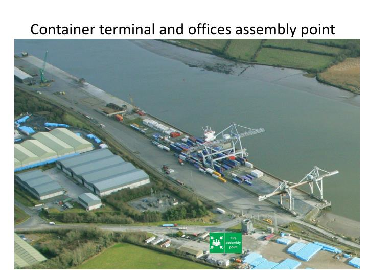 Container terminal and offices assembly point