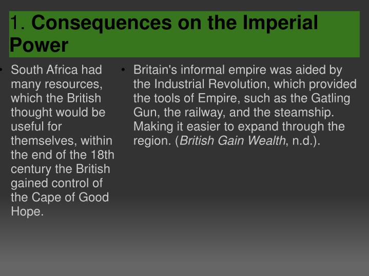 South Africa had many resources, which the British thought would be useful for themselves, within the end of the 18th century the British gained control of the Cape of Good Hope.