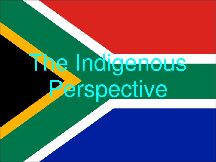 The Indigenous Perspective