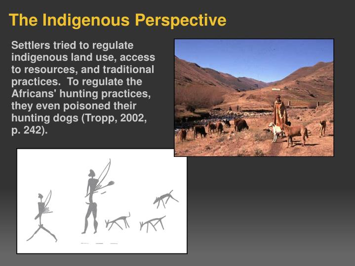 Settlers tried to regulate indigenous land use, access