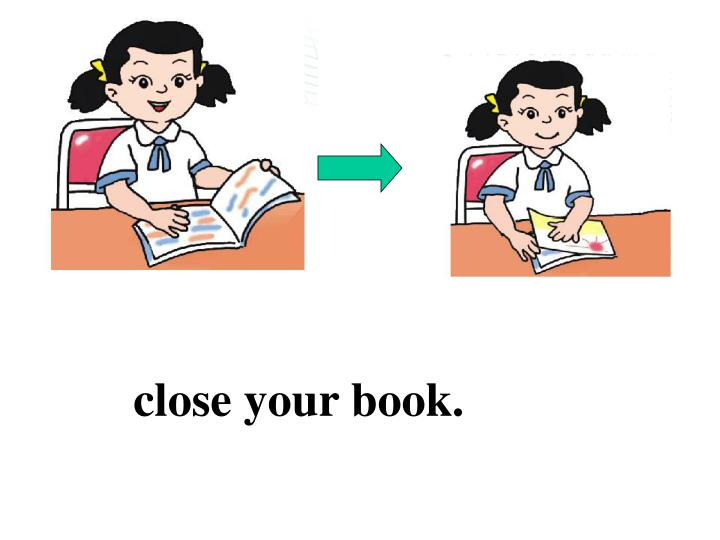 close your book.