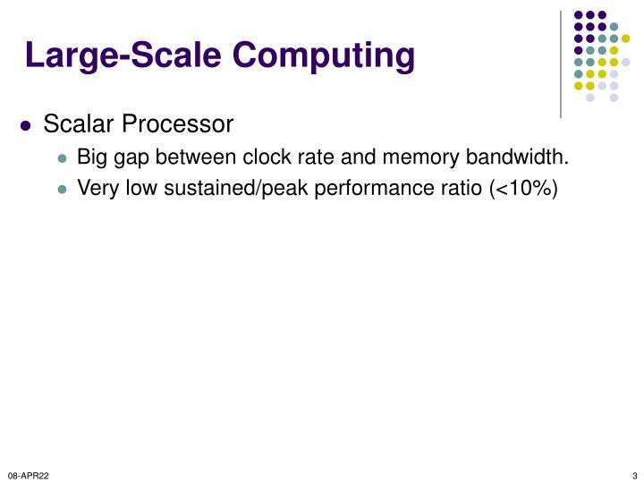 Large scale computing