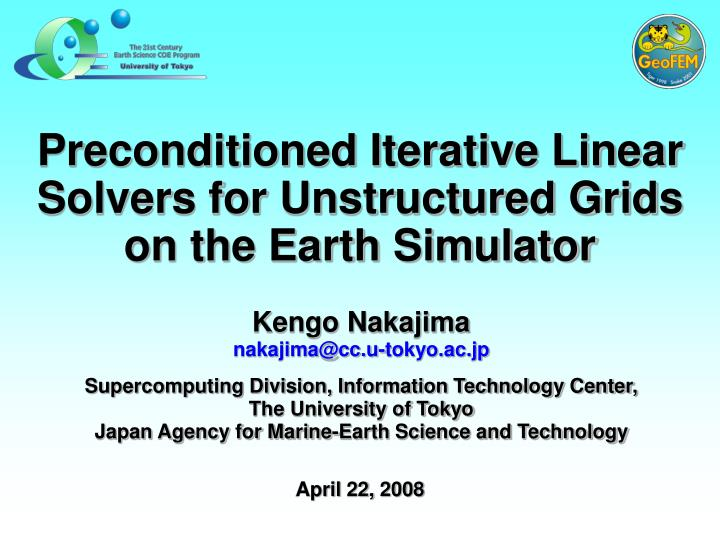 Preconditioned iterative linear solvers for unstructured grids on the earth simulator